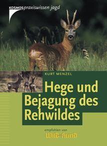 Hege und Bejagung des Reh- und Rotwildes
